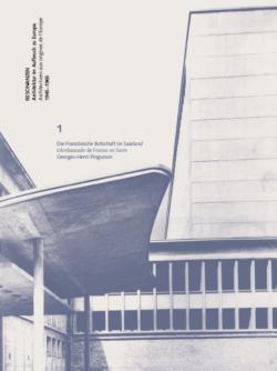 Die Französische Botschaft im Saarland  L'Ambassade de France en Sarre von/de Georges-Henri Pingusson