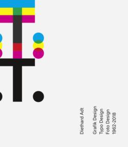 Diethard Adt Grafik Design, Typo Design, Foto Design 1962-2018