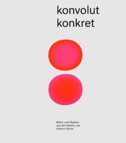 konvolut konkret - Bilder und Objekte im Besitz von Helmut Omlor