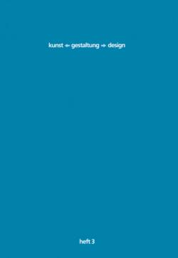 kunst-gestaltung-design. heft 3