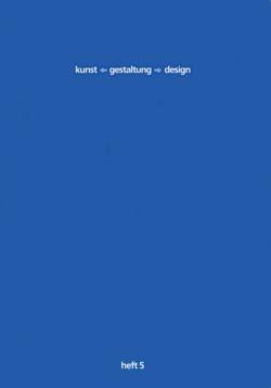 kunst-gestaltung-design. heft 5