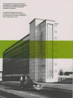 Die ehemalige Französische Botschaft in Saarbrücken von Georges-Henri Pingusson