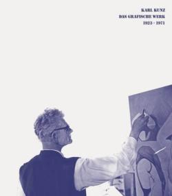 Karl Kunz - Das grafische Werk 1923-1971
